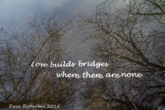 """Love Builds Bridges"""